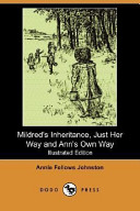 Mildred's Inheritance, Just Her Way and Ann's Own Way