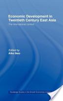 Economic Development in Twentieth-Century East Asia