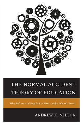 The Normal Accident Theory of Education