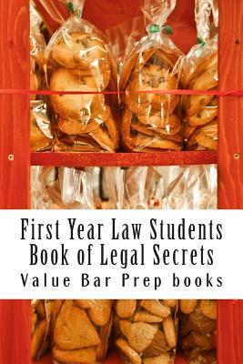 First Year Law Students Book of Legal Secrets