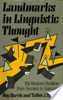 Landmarks in Linguistic Thought: Western Tradition from Socrates to Saussure v. 1