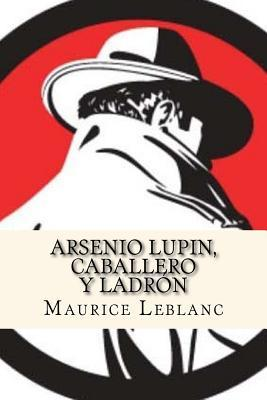 Arsenio Lupin, Caballero y Ladron/Arsene Lupin, Gentleman and Ladron