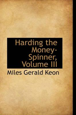 Harding the Money-Spinner, Volume III