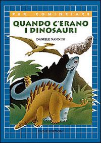 Quando c'erano i dinosauri