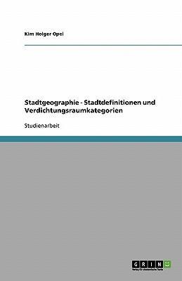 Stadtgeographie - Stadtdefinitionen und Verdichtungsraumkategorien