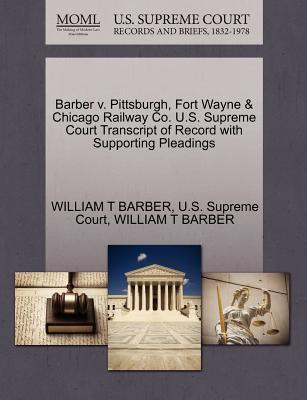 Barber V. Pittsburgh, Fort Wayne & Chicago Railway Co. U.S. Supreme Court Transcript of Record with Supporting Pleadings