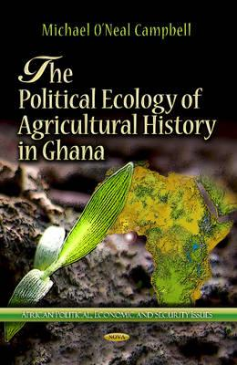 The Political Ecology of Agricultural History in Ghana