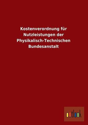 Kostenverordnung für Nutzleistungen der Physikalisch-Technischen Bundesanstalt
