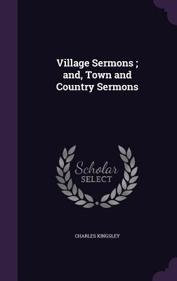 Village Sermons, and...