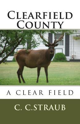 Clearfield County, a Clear... Field