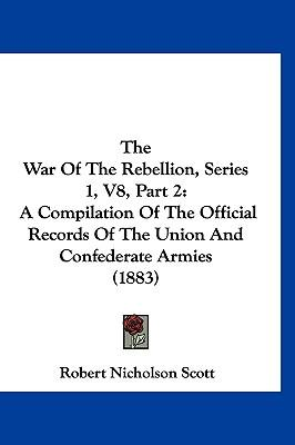 The War of the Rebellion, Series 1, V8, Part 2