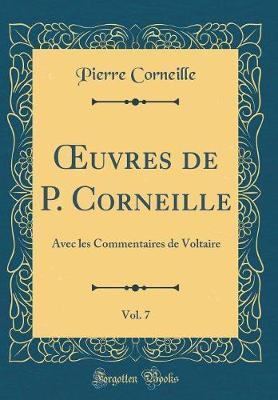 OEuvres de P. Corneille, Vol. 7