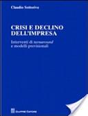 Crisi e declino dell'impresa. Interventi di turnaround e modelli previsionali
