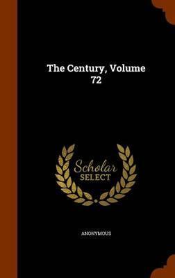 The Century, Volume 72