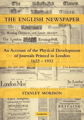 The English Newspaper, 1622–1932