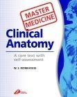 Clinical Anatomy -- Churchill's Master Medicine series