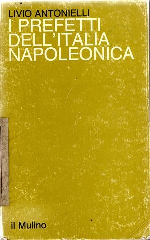I prefetti dell'Italia napoleonica