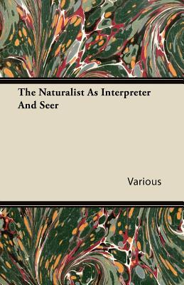 The Naturalist As Interpreter and Seer