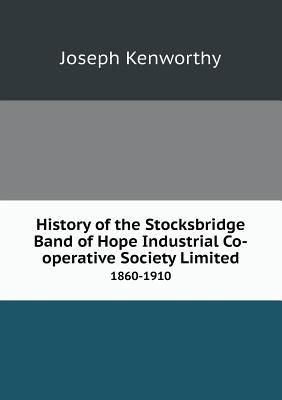 History of the Stocksbridge Band of Hope Industrial Co-Operative Society Limited 1860-1910