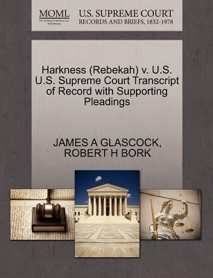 Harkness (Rebekah) V. U.S. U.S. Supreme Court Transcript of Record with Supporting Pleadings