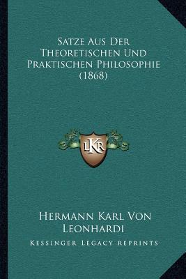 Satze Aus Der Theoretischen Und Praktischen Philosophie (1868)