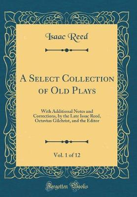A Select Collection of Old Plays, Vol. 1 of 12
