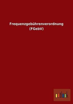 Frequenzgebührenverordnung (FGebV)