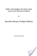 Indice Chronologico DOS Factos Mais Notaveis Da Historia Do Brasil