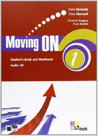 Moving on. Student's book-Workbook. Per le Scuole superiori. Con CD Audio