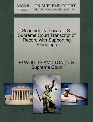 Schneider V. Lucas U.S. Supreme Court Transcript of Record with Supporting Pleadings