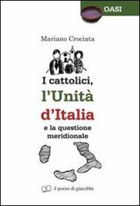I cattolici, l'unità d'Italia e la questione meridionale