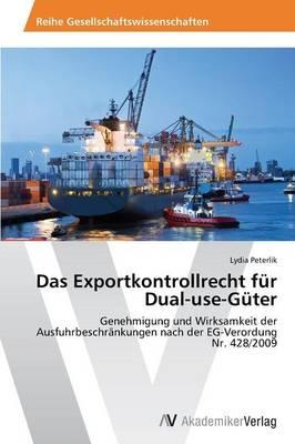 Das Exportkontrollrecht für Dual-use-Güter