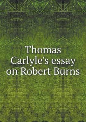 Thomas Carlyle's Essay on Robert Burns