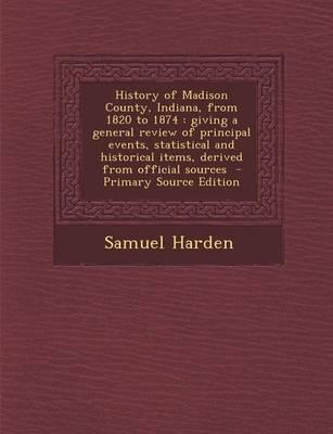 History of Madison County, Indiana, from 1820 to 1874
