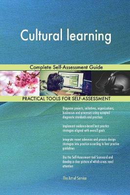 Cultural Learning Complete Self-Assessment Guide