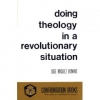 Doing Theology in a Revolutionary Situation