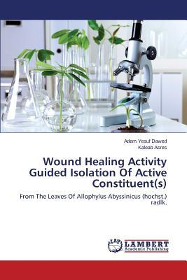 Wound Healing Activity Guided Isolation Of Active Constituent(s)