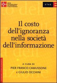 Il costo dell'ignoranza nella società dell'informazione
