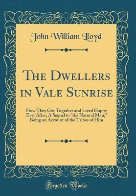 The Dwellers in Vale Sunrise