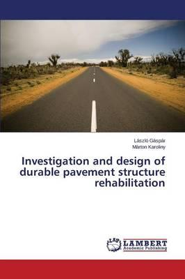 Investigation and design of durable pavement structure rehabilitation