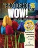 Photoshop CS / CS2 Wow! Book, The, 1/e