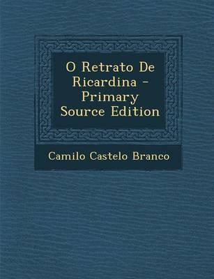 O Retrato de Ricardina - Primary Source Edition