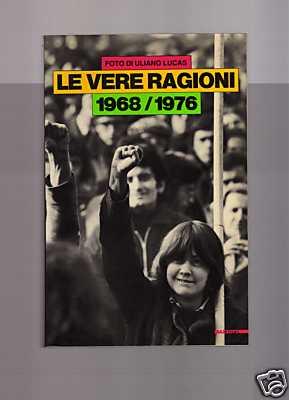 Le Vere ragioni, 1968-76