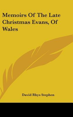 Memoirs of the Late Christmas Evans, of Wales
