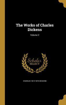 WORKS OF CHARLES DICKENS V02