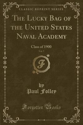 The Lucky Bag of the United States Naval Academy, Vol. 7