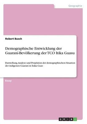 Demographische Entwicklung der Guaraní-Bevölkerung der TCO Itika Guasu