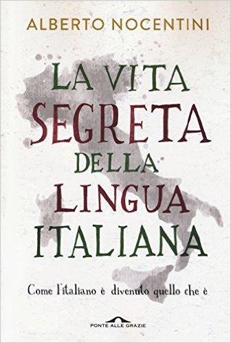La vita segreta della lingua italiana