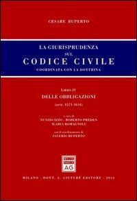 La giurisprudenza sul codice civile. Coordinata con la dottrina. Libro IV