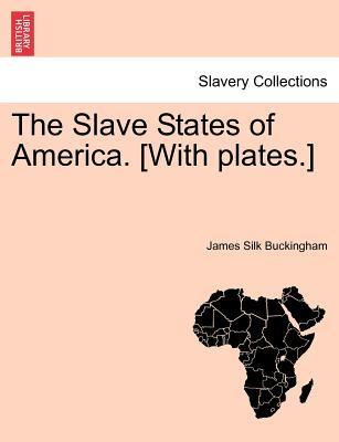 The Slave States of America. [With plates.]